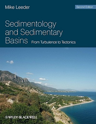 Sedimentology and Sedimentary Basins By Leeder, Mike